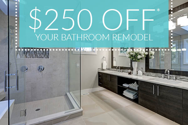 $250 off your bathroom remodel - Receive $250 off your full bathroom remodel purchase including flooring, tub and vanity while supplies last.  See showroom for details.